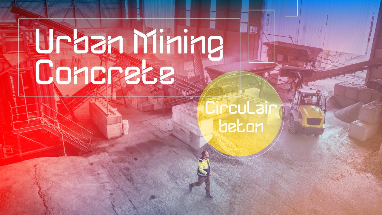 Circulair beton urban mining concrete